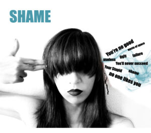 Shame is a gun used on you every day of your life.
